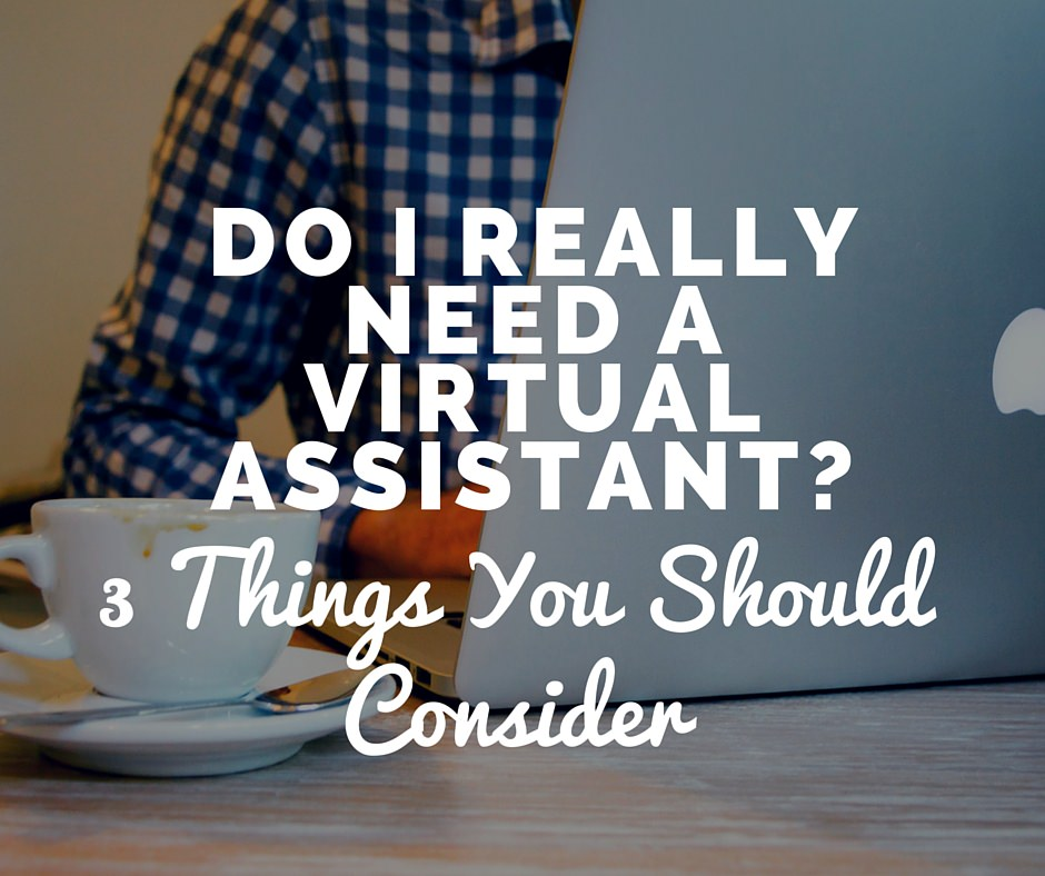 Do I really Need a Virtual Assistant-