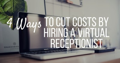 4 Ways to Cut Costs by Hiring a Virtual Receptionist (1)