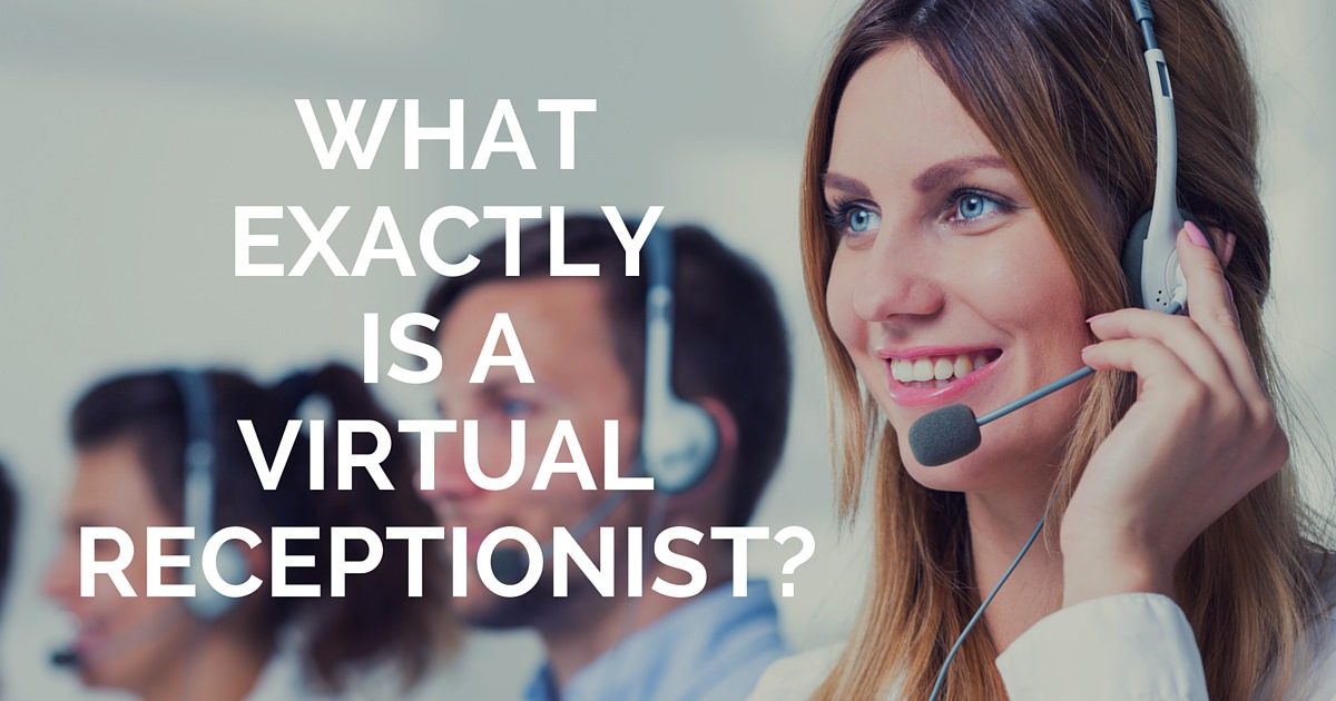 What Exactly Is a Virtual Receptionist