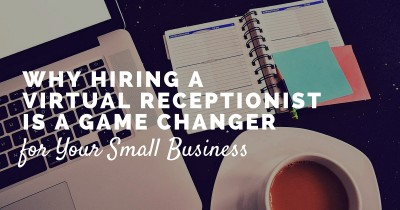 Why Hiring a Virtual Receptionist Is a Game Changer