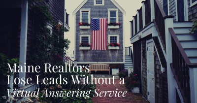 Maine Realtors Lose Leads Without a